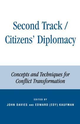 Second Track Citizens' Diplomacy: Concepts and Techniques for Conflict Transformation