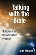 Talking with the Bible: Scripture as Conversation Partner