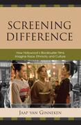 Screening Difference: How Hollywood's Blockbuster Films Imagine Race, Ethnicity, and Culture