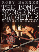 The Bomb-Monger's Daughter: A Modern Novel