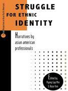 Struggle for Ethnic Identity: Narratives by Asian American Professionals
