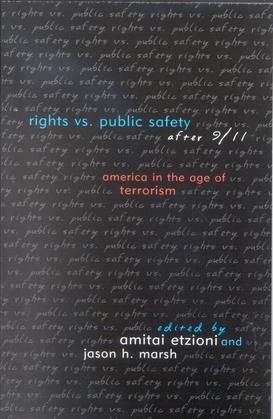 Rights vs. Public Safety after 9/11: America in the Age of Terrorism