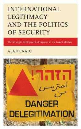 International Legitimacy and the Politics of Security: The Strategic Deployment of Lawyers in the Israeli Military