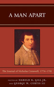 A Man Apart: The Journal of Nicholas Cresswell, 1774 - 1781