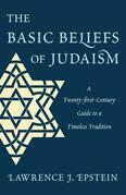 The Basic Beliefs of Judaism: A Twenty-first-Century Guide to a Timeless Tradition