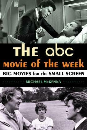 The ABC Movie of the Week: Big Movies for the Small Screen