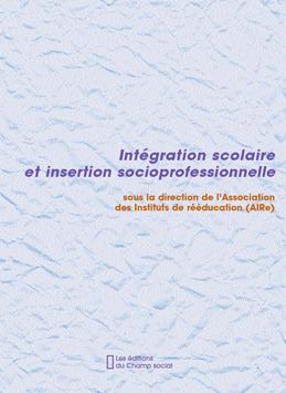 Intégration scolaire et insertion socioprofessionnelle