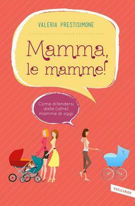 Mamma, le mamme!