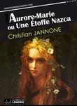 Aurore-Marie ou Une étoffe Nazca