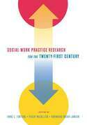 Social Work Practice Research for the Twenty-first Century