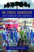 The Ethical Soundscape: Cassette Sermons and Islamic Counterpublics