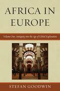 Africa in Europe: Antiquity into the Age of Global Exploration