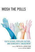 Mosh the Polls: Youth Voters, Popular Culture, and Democratic Engagement