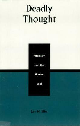 Deadly Thought: Hamlet and the Human Soul