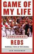 Game of My Life Cincinnati Reds