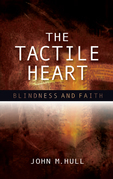 The Tactile Heart: Blindness and Faith