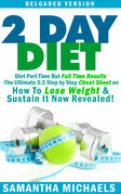 2 Day Diet : Diet Part Time But Full Time Results: The Ultimate 5:2 Step by Step Cheat Sheet on How To Lose Weight & Sustain It Now Revealed! -Reloade