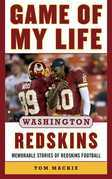 Game of My Life Washington Redskins