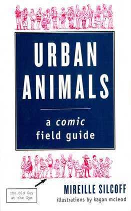 Urban Animals: A Comic Field Guide