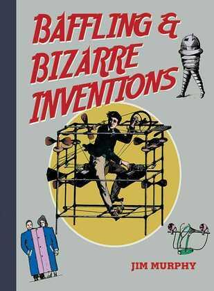 Baffling & Bizarre Inventions