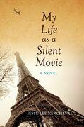 My Life as a Silent Movie: A Novel