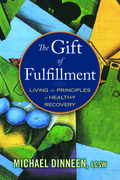 The Gift of Fulfillment: Living the Principles of Healthy Recovery