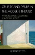 Cruelty and Desire in the Modern Theater: Antonin Artaud, Sarah Kane, and Samuel Beckett