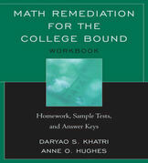 Math Remediation for the College Bound: Homework, Sample Tests, and Answer Keys