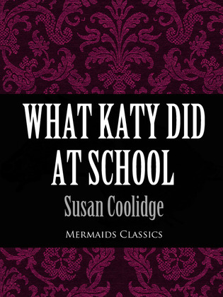 What Katy Did At School (Mermaids Classics)