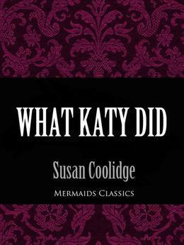 What Katy Did (Mermaids Classics)