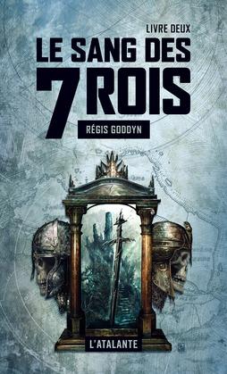 Le sang des 7 Rois - Livre deuxième