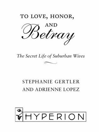 To Love, Honor, and Betray: The Secret Life of Suburban Wives