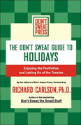 The Don't Sweat Guide to Holidays: Enjoying the Festivities and Letting Go of the Tension