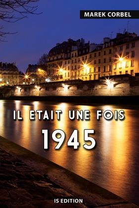 Il était une fois 1945