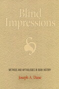 Blind Impressions: Methods and Mythologies in Book History