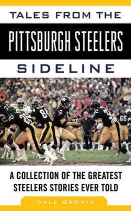 Tales from the Pittsburgh Steelers Sideline