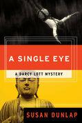 A Single Eye: A Darcy Lott Mystery