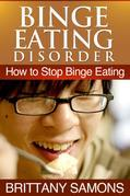 Binge Eating Disorder: How to Stop Binge Eating