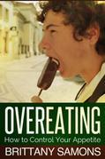 Overeating: How to Control Your Appetite