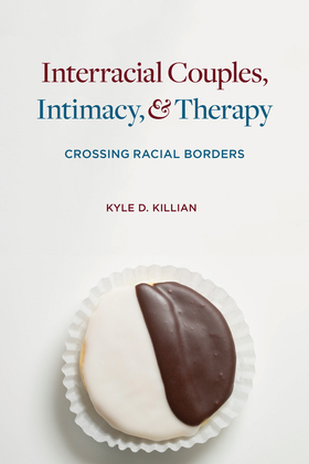 Interracial Couples, Intimacy, and Therapy: Crossing Racial Borders