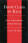 From Class to Race: Essays in White Marxism and Black Radicalism