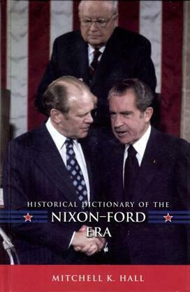 Historical Dictionary of the Nixon-Ford Era