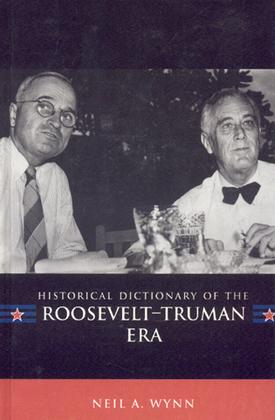 Historical Dictionary of the Roosevelt-Truman Era