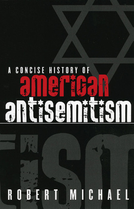 A Concise History of American Antisemitism