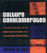 Culture Conglomerates: Consolidation in the Motion Picture and Television Industries