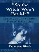 So the Witch Won't Eat Me
