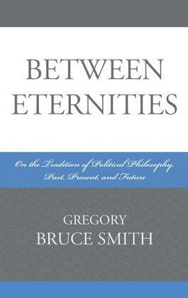 Between Eternities: On the Tradition of Political Philosophy