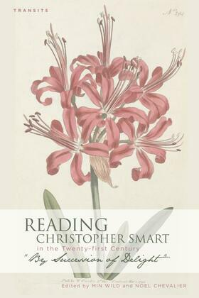 """Reading Christopher Smart in the Twenty-first Century: """"By Succession of Delight"""""""