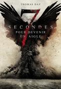 7 secondes pour devenir un aigle