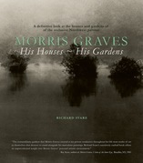 Morris Graves: His Houses, His Gardens